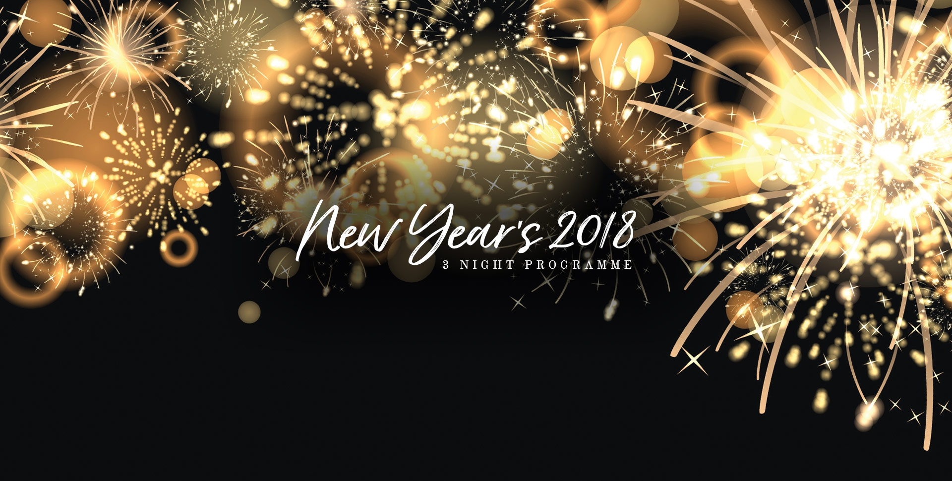 New Year's 2018 - 3 night programme