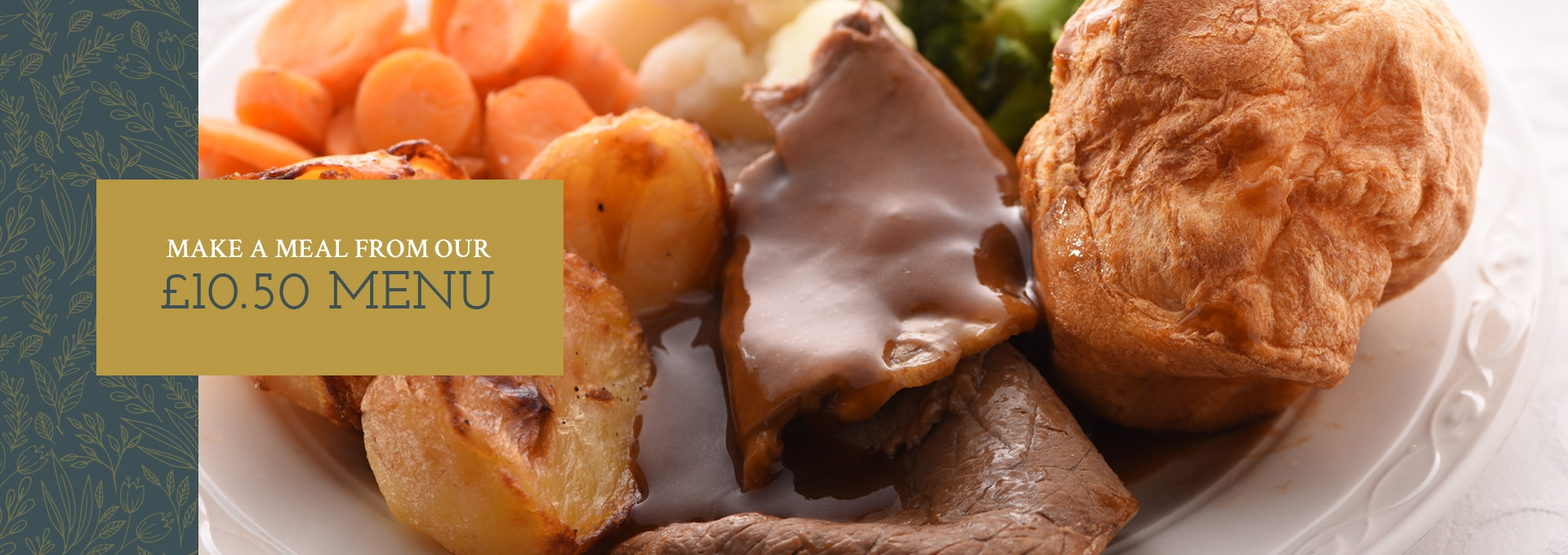Make a meal from our £10.50 menu