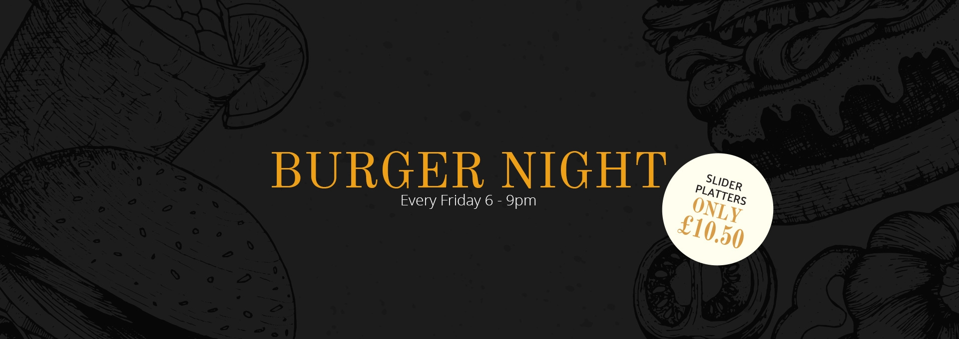 Burger night every friday 6-8pm slider platters only £10.50