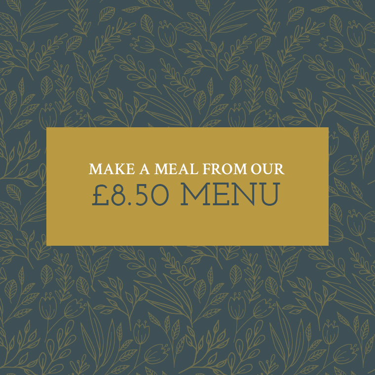 Make a meal from our £8.50 Menu